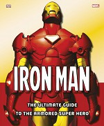 Iron Man The Ultimate Guide to the Armored Super Hero (2010)